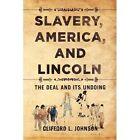 Slavery America and Lincoln 9781441510594 by Clifford L Johnson Hardback