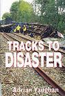 Tracks to Disaster by Adrian Vaughan (Hardback, 2000)