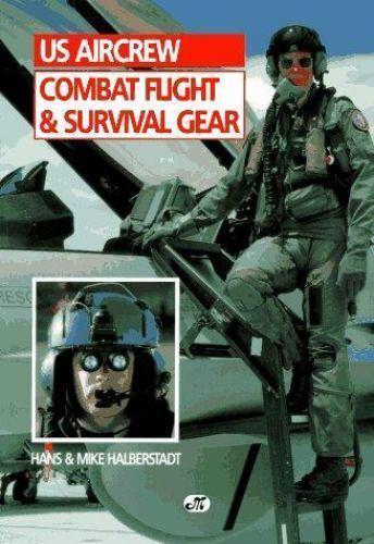 U. S. Aircrew Combat Flight and Survival Gear