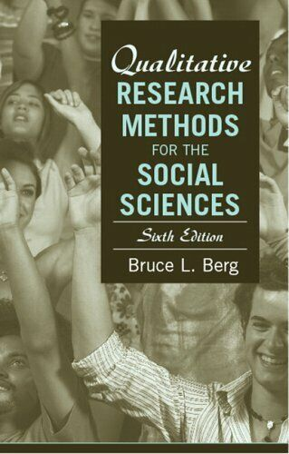 Qualitative Research Methods for the Social Sciences by Berg, Bruce L.