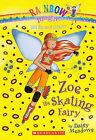 Zoe the Skating Fairy by Daisy Meadows (Hardback, 2010)
