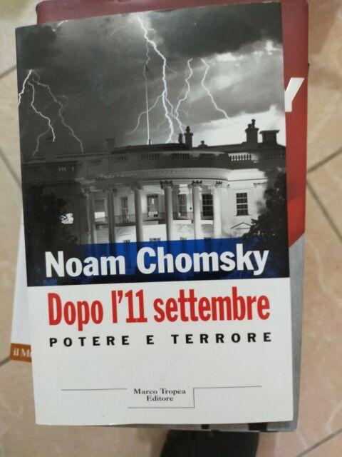 Noam Chomsky - Dopo l'11 settembre. Potere e terrore