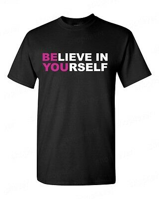 Believe in Yourself T-SHIRT motivation gym workout training humor men`s tee