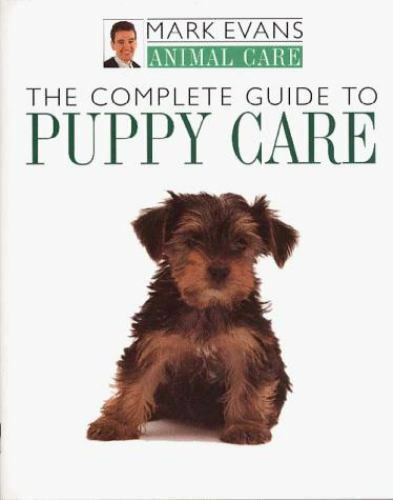 The Complete Guide to Puppy Care [Animal Care Series]