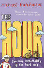 The Hour by Michael Hutchinson (Paperback, 2007)