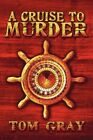 a Cruise to Murder Gray Crime Mystery America Star Books Paperbac. 9781605630298