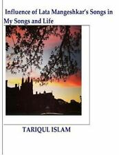 Influence of Lata Mangeshkar's Songs in My Songs and Life by Tariqul Islam...