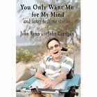 You Only Want Me for My Mind and Other Bedtime Stories by John Rynn, John Corrigan (Paperback / softback, 2013)