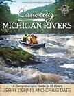 Canoeing Michigan Rivers: A Comprehensive Guide to 45 Rivers, Revise and Updated by Jerry Dennis (Paperback / softback, 2013)