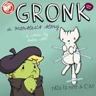 Gronk: A Monster's Story Volume 3 by Katie Cook (Paperback, 2015)