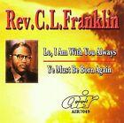 Lo, I Am with You Always/Ye Must Be Born Again by Rev. C.L. Franklin (CD, Oct-2008, Atlanta International)