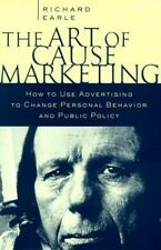 The Art of Cause Marketing: How to Use Advertising to Change Personal Behavior a