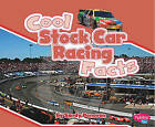 Cool Stock Car Racing Facts by Sandy Donovan (Hardback, 2010)