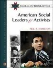 American Social Leaders and Activists: American Biographies by Neil A. Hamilton (Hardback, 2002)