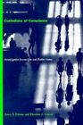 Custodians of Conscience: Investigative Journalism and Public Virtue by James S. Ettema, Theodore L. Glasser (Paperback, 1998)