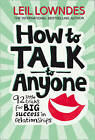 How to Talk to Anyone: 92 Little Tricks for Big Success in Relationships by Leil Lowndes (Paperback, 1998)