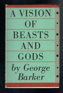 Barker, George; A Vision of Beasts and Gods. Faber 1954 VG