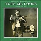 """Various Artists - Turn Me Loose (Outsiders of """"Old-Time"""" Music, 2013)"""