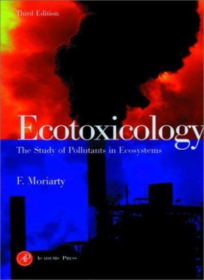 Ecotoxicology: The Study of Pollutants in Ecosystems By Author Unknown, F. Mori