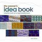 The Weaver's Idea Book: Creative Cloth on a Rigid-Heddle Loom by Jane Patrick (Spiral bound, 2010)