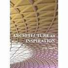 Architecture an Inspiration by Ivor Smith (Paperback, 2014)