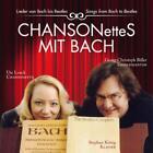 Chansonettes mit Bach von Ute Loeck,Stephan König,G.C. Biller (2012)
