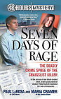 Seven Days of Rage: The Deadly Crime Spree of the Craigslist Killer by Paul LaRosa, Maria Cramer (Paperback, 2010)