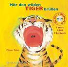 Hör den wilden Tiger brüllen von Olivier Tallec (2014, Gebundene Ausgabe)