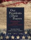 Our Presidents & Their Prayers  : Proclamations of Faith by America's Leaders by Rand Paul (CD-Audio, 2015)