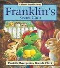 Franklin's Secret Club by Paulette Bourgeois (Paperback / softback, 2012)