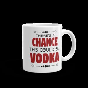 environ 311.84 g There Is une chance Ce pourrait être vodka tasse de café11 Oz Standard Mug Céramique