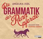 Die Grammatik der Rennpferde von Angelika Jodl (2016)