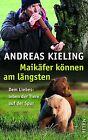 Maikäfer können am längsten von Andreas Kieling (2013, Gebundene Ausgabe)