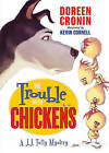 The Trouble with Chickens by Doreen Cronin (Hardback, 2011)