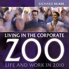 Living in the Corporate Zoo: Life and Work in 2010 by Richard Scase (Paperback, 2002)