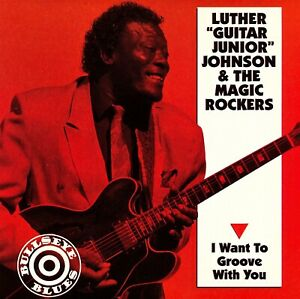 LUTHER-034-Guitar-Junior-034-JOHNSON-amp-the-Magic-Rockers-I-Want-To-Groove-With-You