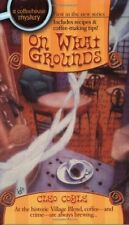 A Coffeehouse Mystery: On What Grounds 1 by Cleo Coyle (2003, Paperback)