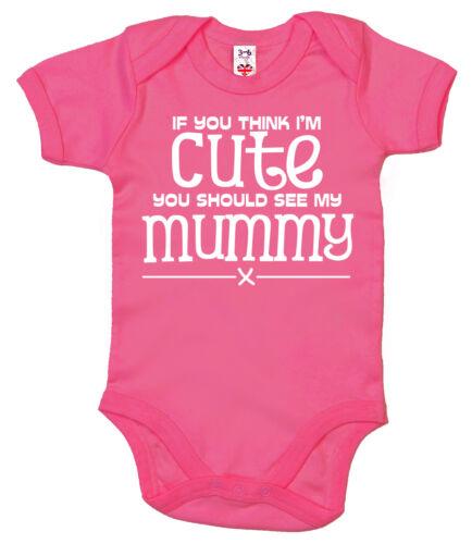 "Funny Baby Bodysuit /""If you think I/'m Cute see my Mummy/"" Babygrow Mum Gift"
