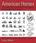 American Homes: The Landmark Illustrated Encyclopedia of Domestic Architecture: Includes More Than 1,000 Illustrations, Elevations, and Plans by Lester Walker (Paperback, 2015)
