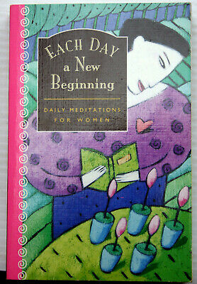 EACH DAY A NEW BEGINNING: DAILY MEDITATIONS FOR WOMEN ...