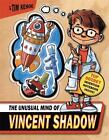 Vincent Shadow: The Unusual Mind of Vincent Shadow 1 by Tim Kehoe (2009, Hardcover)