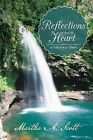 Reflections from the Heart: A Collection of Poems by Martha A. Scott (Paperback, 2013)