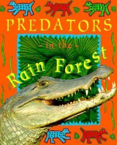 Predators in the Rain Forest (Deep in the Rain Forest) Pirotta, Saviour Paperba