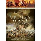 British Battles of the Crimean Wars 1854-1856 by John Grehan, Martin Mace (Hardback, 2014)