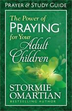 The Power of Praying® for Your Adult Children by Stormie Omartian (2014, Paperback)