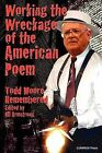 Working the Wreckage of the American Poem: Todd Moore Remembered by Rd Armstrong (Paperback / softback, 2011)