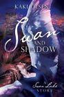 Swan and Shadow: A Swan Lake Story by Kaki Olsen (Paperback / softback, 2016)