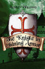The Knight in Shining Armor by Aubrey Williams (Paperback / softback, 2007)