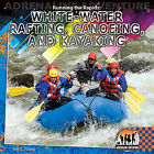 Running the Rapids: White-Water Rafting, Canoeing, and Kayaking / by Jeff C Young (Hardback, 2011)
