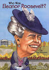 Who Was Eleanor Roosevelt? by Gare Thompson (Hardback, 2004)